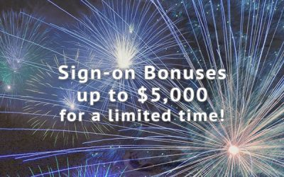 Sign-on Bonuses up to $5,000 for a limited time!